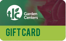 Purchase Gift Cards from TLC Garden Centers