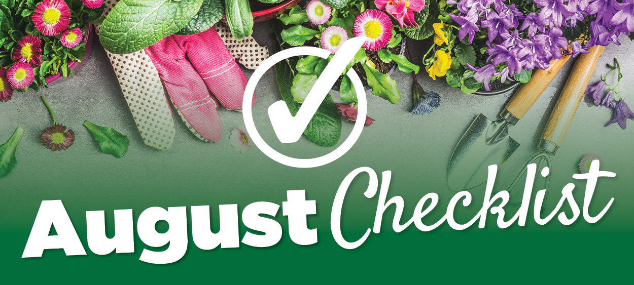 August Checklist | TLC Garden Centers