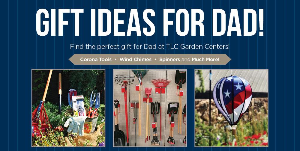 Gift Ideas for Dad | TLC Garden Center